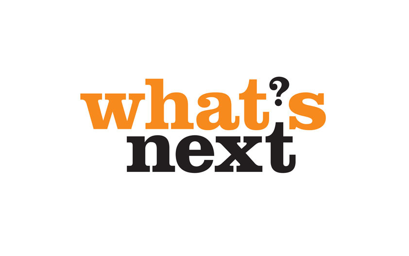 What Is Next For You?